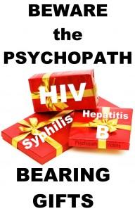 Beware-psychopath-gifts-hiv-syphilis-hepatitis-b-std-psychopath-victims
