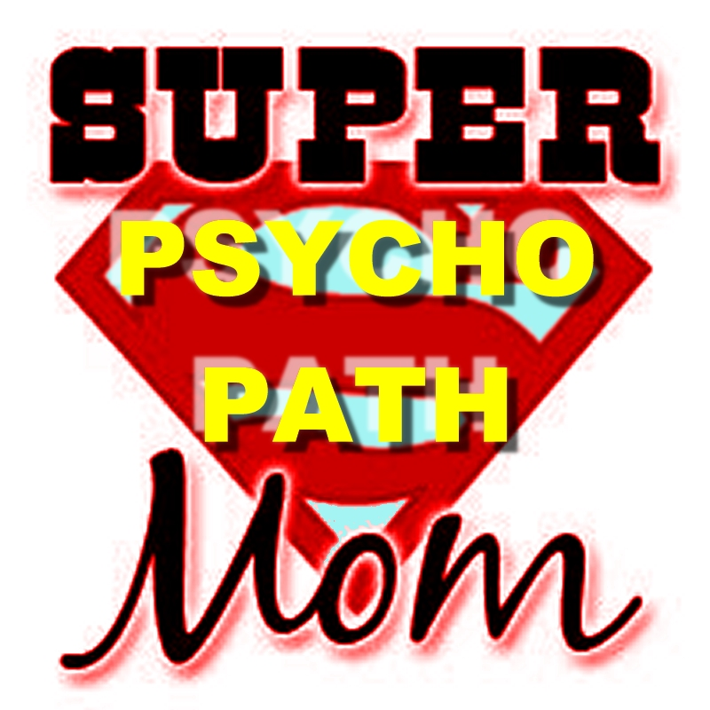 Super-psychopath-mom